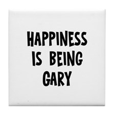 Happiness is being Gary  Tile Coaster
