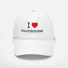 I Love PILOTHOUSES Baseball Baseball Cap