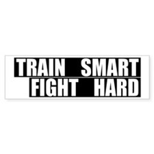 Train Smart, Fight Hard Bumper Car Sticker