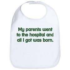 All I Got Was Born! Funny Baby Bib
