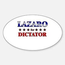 LAZARO for dictator Oval Decal