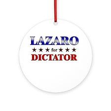 LAZARO for dictator Ornament (Round)