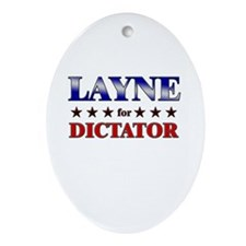 LAYNE for dictator Oval Ornament