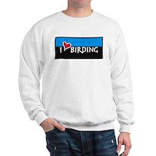 I Love Birding Sweatshirt