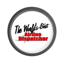 """The World's Best Airline Dispatcher"" Wall Clock"