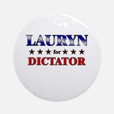 LAURYN for dictator Ornament (Round)