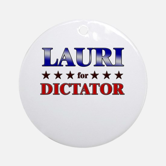 LAURI for dictator Ornament (Round)