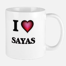 I Love SAYAS Mugs