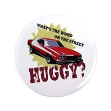 "HUGGY? 3.5"" Button"