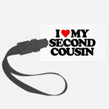I LOVE MY SECOND COUSIN Luggage Tag