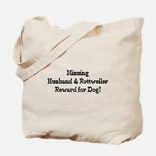Missing Husband & Rottweiler Tote Bag