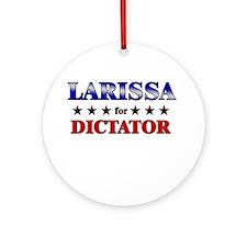 LARISSA for dictator Ornament (Round)
