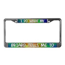 Do what Briard License Plate Frame