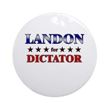 LANDON for dictator Ornament (Round)
