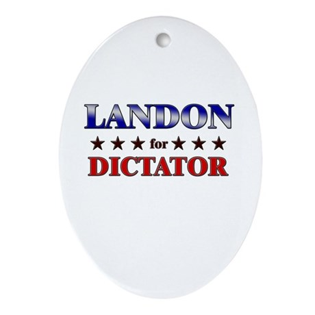 LANDON for dictator Oval Ornament