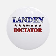 LANDEN for dictator Ornament (Round)