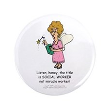 "Miracle Worker 3.5"" Button"
