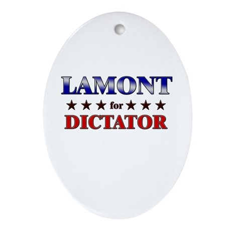 LAMONT for dictator Oval Ornament