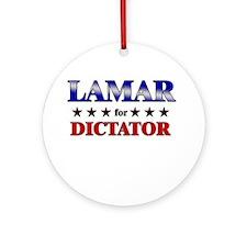 LAMAR for dictator Ornament (Round)