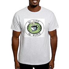 No Coffee, No Workee Ash Grey T-Shirt