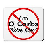 Bite Me 0 Carbs Mousepad