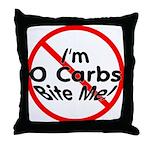 Bite Me 0 Carbs Throw Pillow