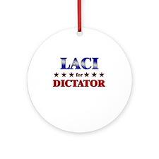 LACI for dictator Ornament (Round)