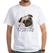 If its not a Pug Shirt