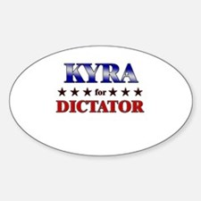 KYRA for dictator Oval Decal