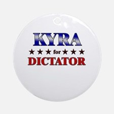 KYRA for dictator Ornament (Round)