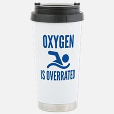 Oxygen Is Overrated Stainless Steel Travel Mug