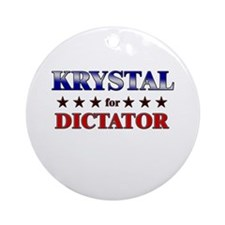 KRYSTAL for dictator Ornament (Round)