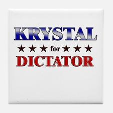 KRYSTAL for dictator Tile Coaster