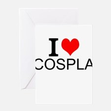 I Love Cosplay Greeting Cards