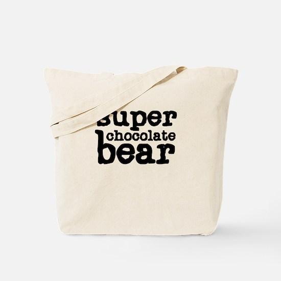 Super Chocolate Bear Tote Bag