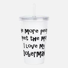 The more people I meet Acrylic Double-wall Tumbler