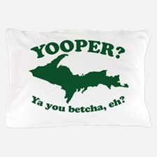 Yooper Pillow Case