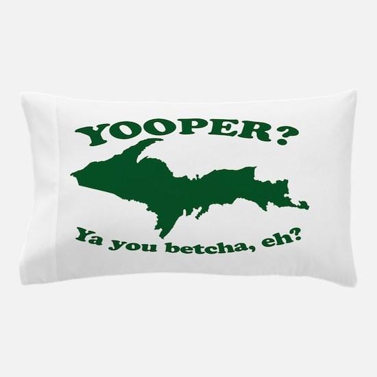 Yooper Pillow Case