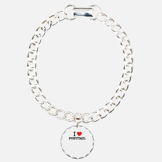 I Love PONYTAIL Bracelet