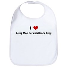 I Love being Moe-her excellen Bib