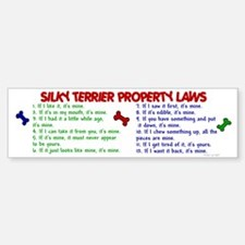Silky Terrier Property Laws 2 Bumper Bumper Bumper Sticker