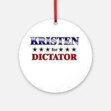 KRISTEN for dictator Ornament (Round)