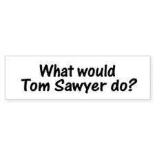 Tom Sawyer Bumper Bumper Sticker