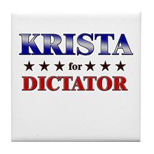 KRISTA for dictator Tile Coaster