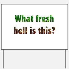 Fresh Hell Yard Sign
