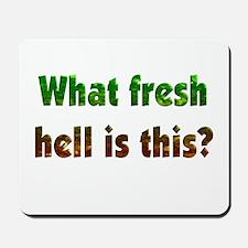 Fresh Hell Mousepad