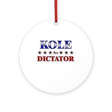 KOLE for dictator Ornament (Round)