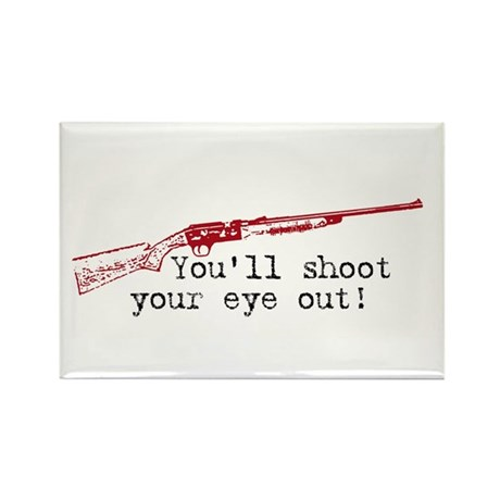 you'll shoot your eye out Rectangle Magnet (100 pa