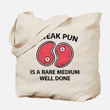 A Steak Pun Tote Bag