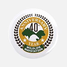 Wildlife Waystation 40th Ann Button